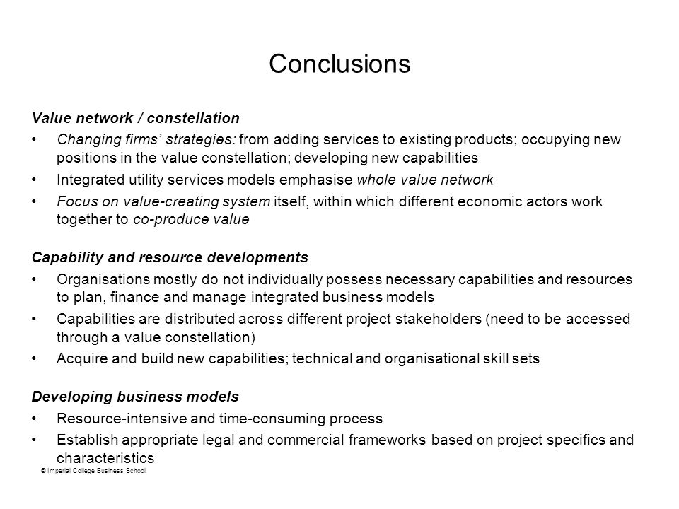 Conclusions © Imperial College Business School Value network / constellation Changing firms' strategies: from adding services to existing products; oc