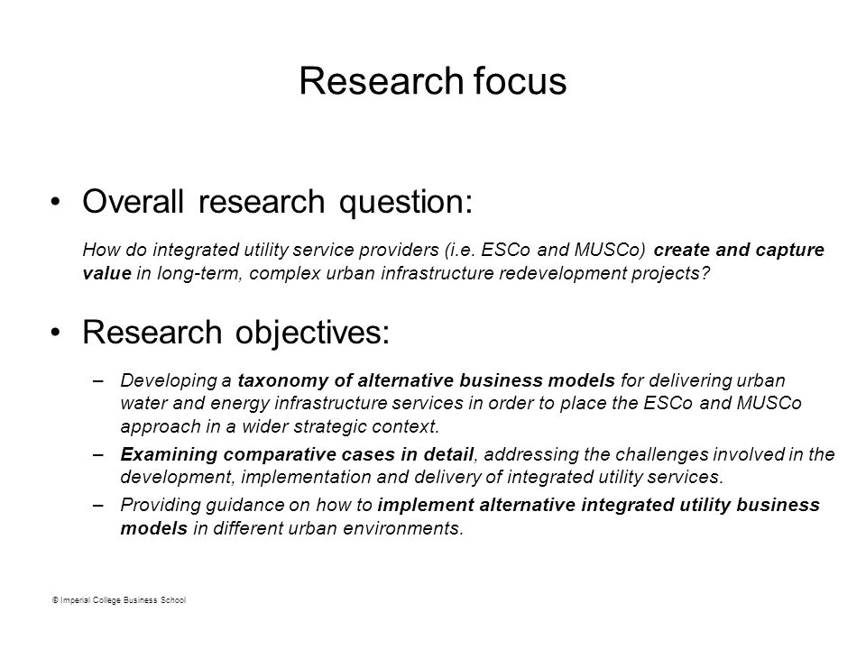 Overall research question: How do integrated utility service providers (i.e. ESCo and MUSCo) create and capture value in long-term, complex urban infr