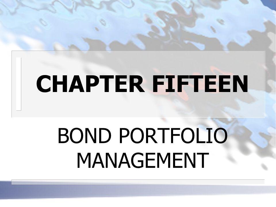 CHAPTER FIFTEEN BOND PORTFOLIO MANAGEMENT
