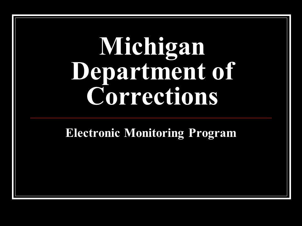 Michigan Department of Corrections Electronic Monitoring Program