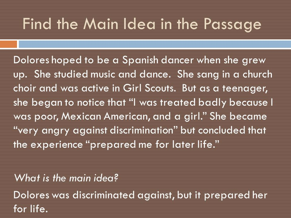 Find the Main Idea in the Passage Dolores hoped to be a Spanish dancer when she grew up.