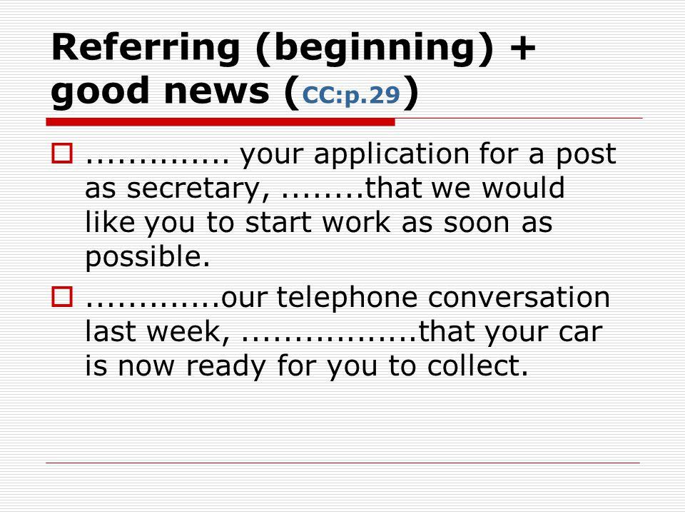 Referring (beginning) + good news ( CC:p.29 ) ..............
