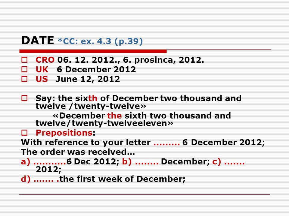 DATE *CC: ex. 4.3 (p.39)  CRO 06. 12. 2012., 6.