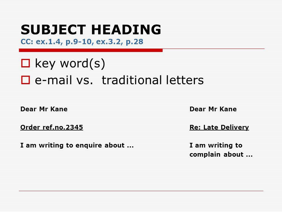 SUBJECT HEADING CC: ex.1.4, p.9-10, ex.3.2, p.28  key word(s)  e-mail vs.