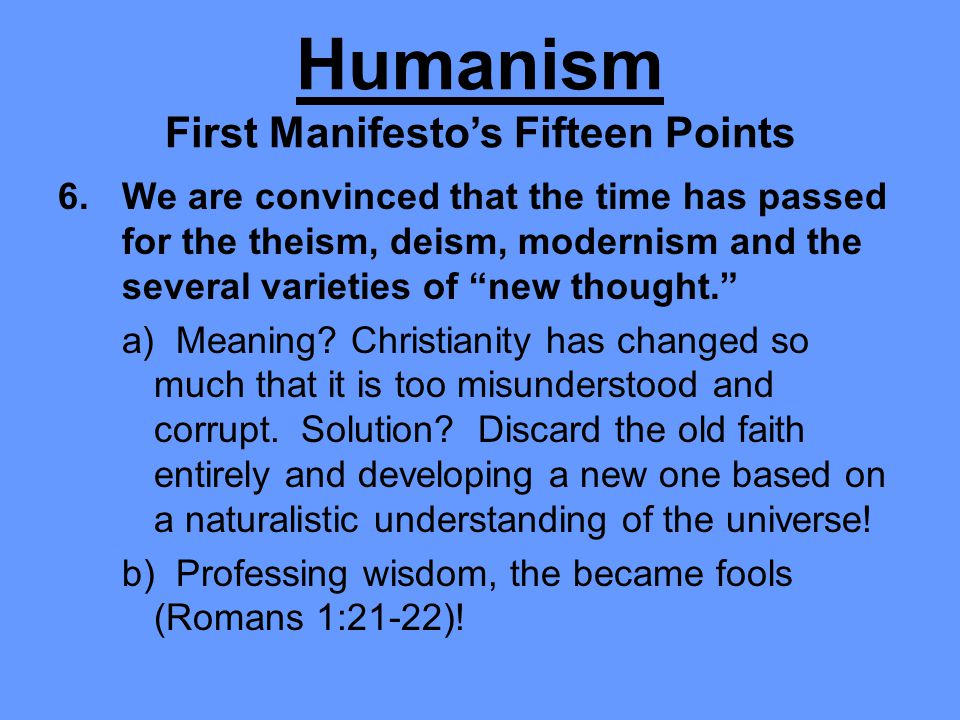 """6.We are convinced that the time has passed for the theism, deism, modernism and the several varieties of """"new thought."""" a) Meaning? Christianity has"""