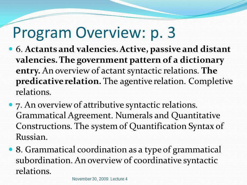 Program Overview: p. 3 6. Actants and valencies.