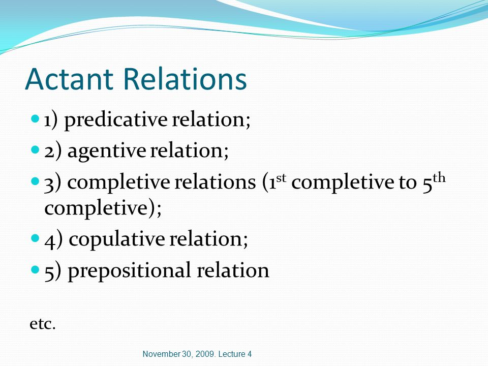 Predicative Relation 3 A subordinate clause: That this interest continues to increase is attested by the growing number of papers Who comes depends on what has been written in the letter If John comes or not is unclear Whether John comes is unclear November 30, 2009.