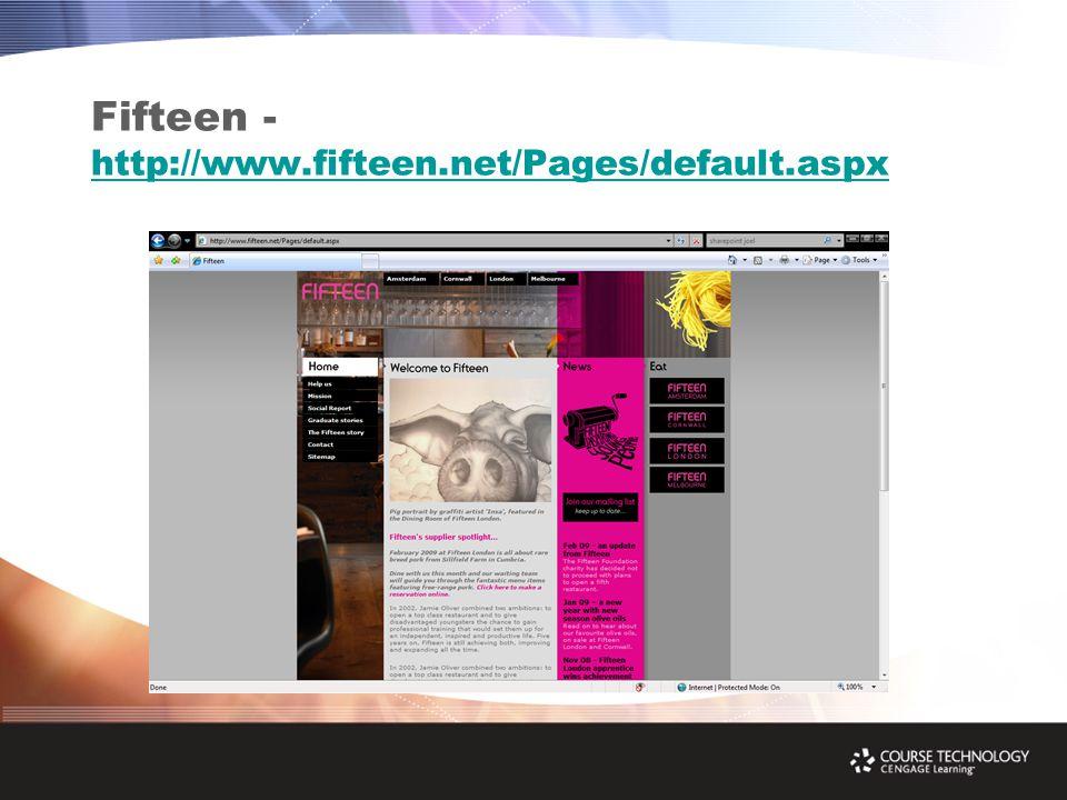 Fifteen - http://www.fifteen.net/Pages/default.aspx http://www.fifteen.net/Pages/default.aspx