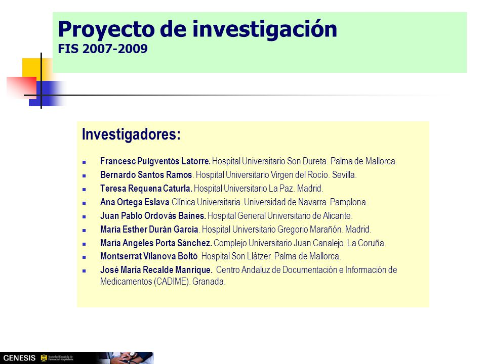 Investigadores: Francesc Puigventós Latorre. Hospital Universitario Son Dureta.