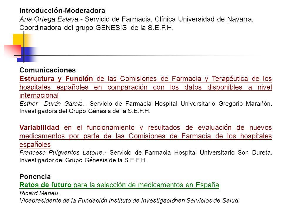 Introducci ó n-Moderadora Ana Ortega Eslava.- Servicio de Farmacia.