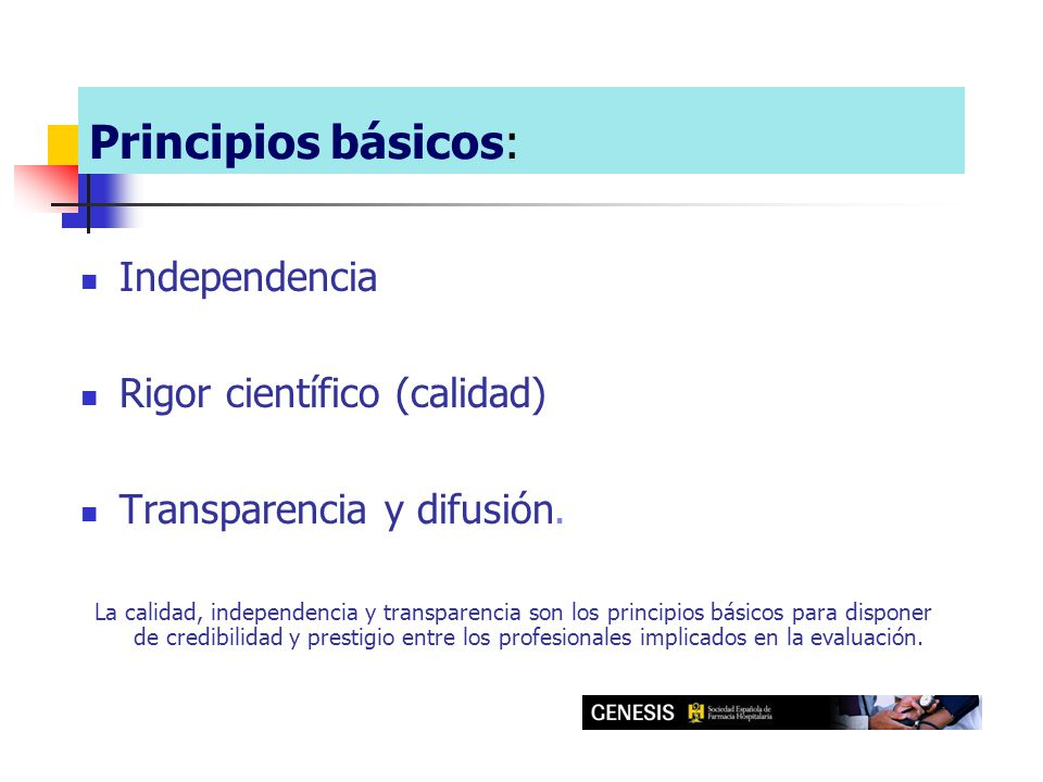 Principios básicos: Independencia independencia del entorno promocional.