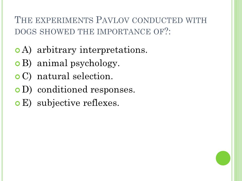 A NSWER : D) conditioned responses.