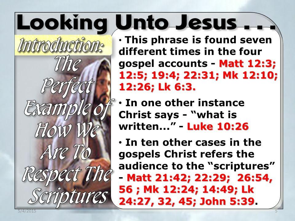 5/4/20155 Matt 12:3; 12:5; 19:4; 22:31; Mk 12:10; 12:26; Lk 6:3. This phrase is found seven different times in the four gospel accounts - Matt 12:3; 1