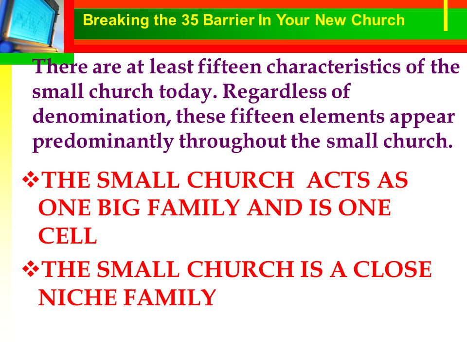 There are at least fifteen characteristics of the small church today.
