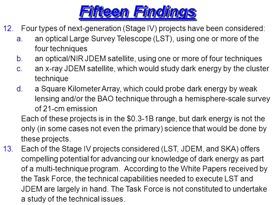 12.Four types of next-generation (Stage IV) projects have been considered: a.an optical Large Survey Telescope (LST), using one or more of the four te