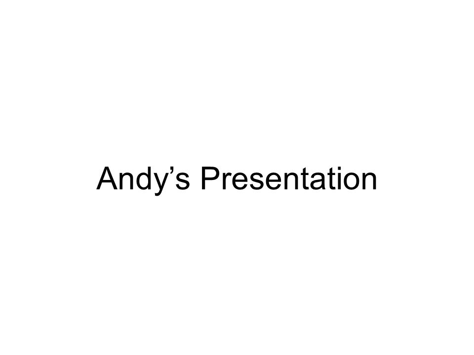Andy's Presentation