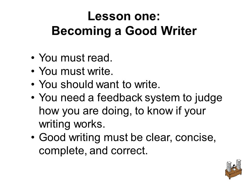 You must read. You must write. You should want to write.