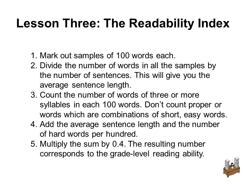 Lesson Three: The Readability Index 1.Mark out samples of 100 words each.