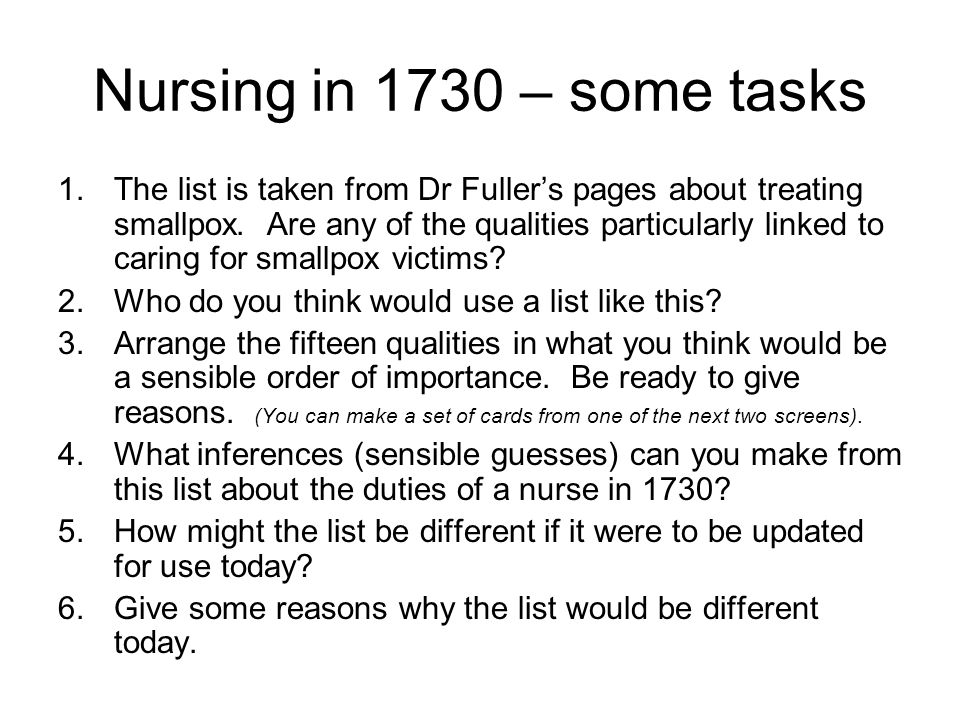 Nursing in 1730 – some tasks 1.The list is taken from Dr Fuller's pages about treating smallpox.