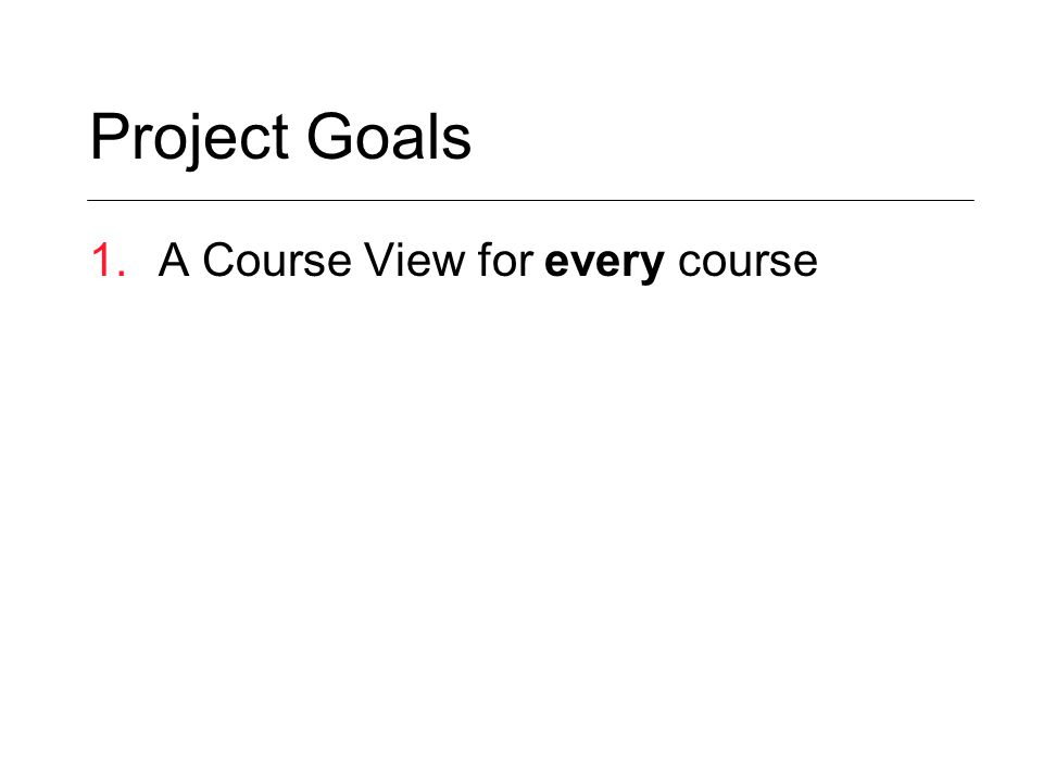 1.A Course View for every course