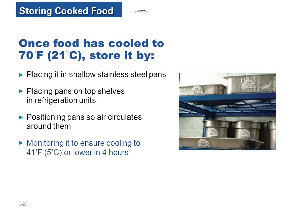 8-27 Placing it in shallow stainless steel pans Placing pans on top shelves in refrigeration units Positioning pans so air circulates around them Moni