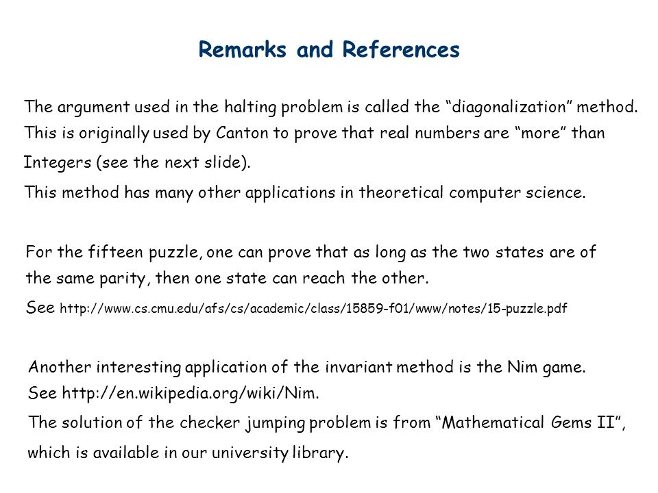 Remarks and References The argument used in the halting problem is called the diagonalization method.