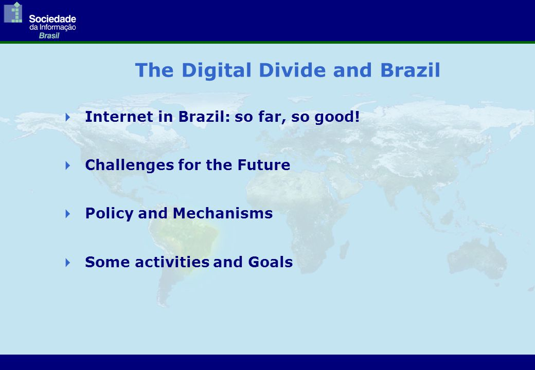 The Digital Divide and Brazil  Internet in Brazil: so far, so good.