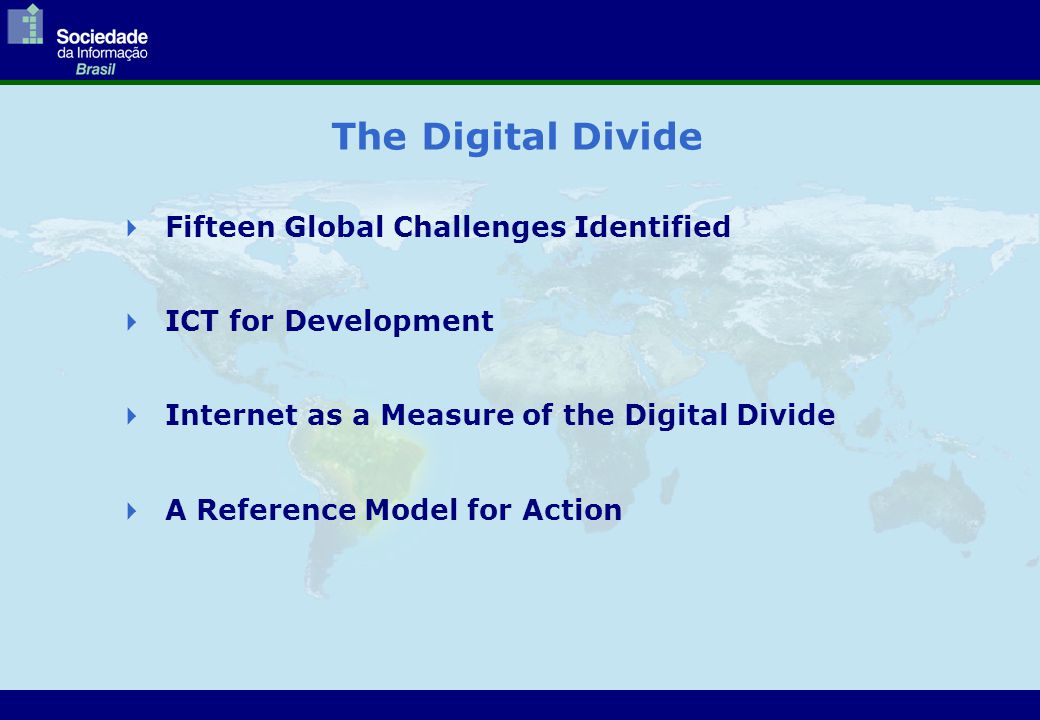  A Reference Model for Action (cont.) A National Plan to deal with the Digital Divide involves a whole range of activities, including: Applications Generic Services Infrastructure  regulatory framework,  phisical communications infra-structure,  Internet access dissemination,  structuring applications (in Education, Health, etc.)  capacity building  cultural changes  etc.
