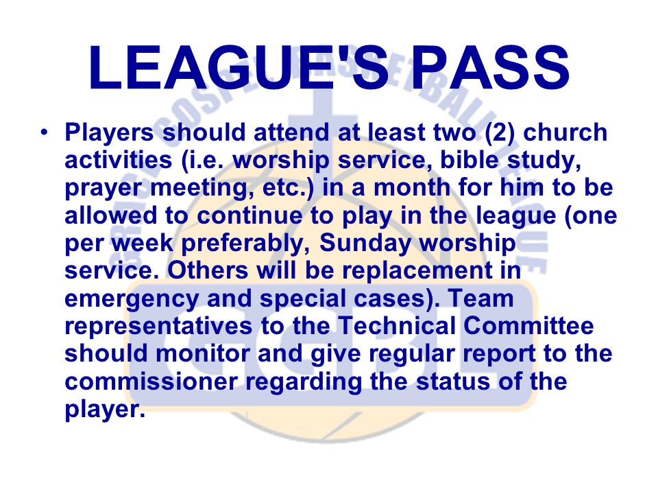 LEAGUE S PASS Players should attend at least two (2) church activities (i.e.