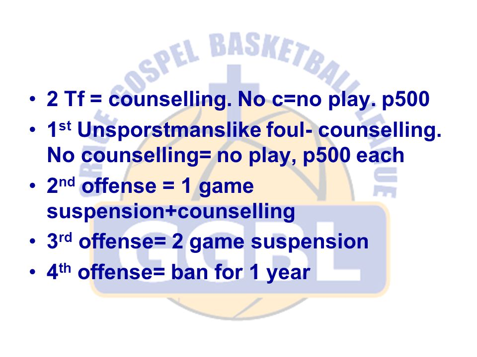 2 Tf = counselling. No c=no play. p500 1 st Unsporstmanslike foul- counselling.