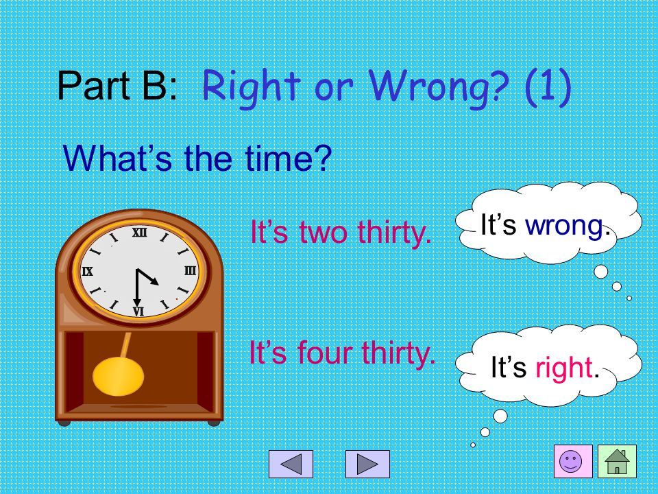Part A: Time (2) What's the time It's two thirty.It's five forty-five. 05 : 45