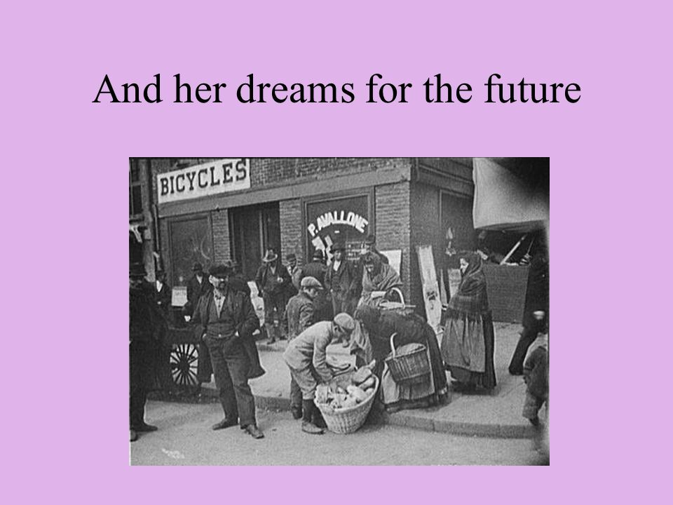 And her dreams for the future