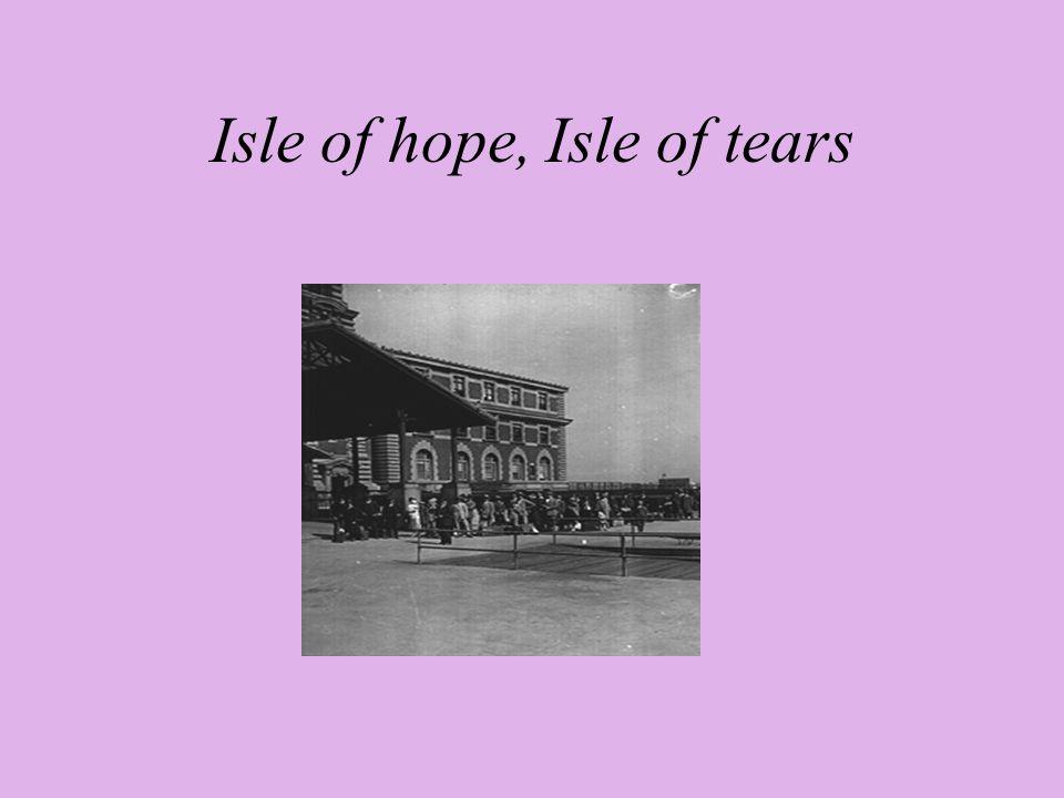 Isle of hope, Isle of tears