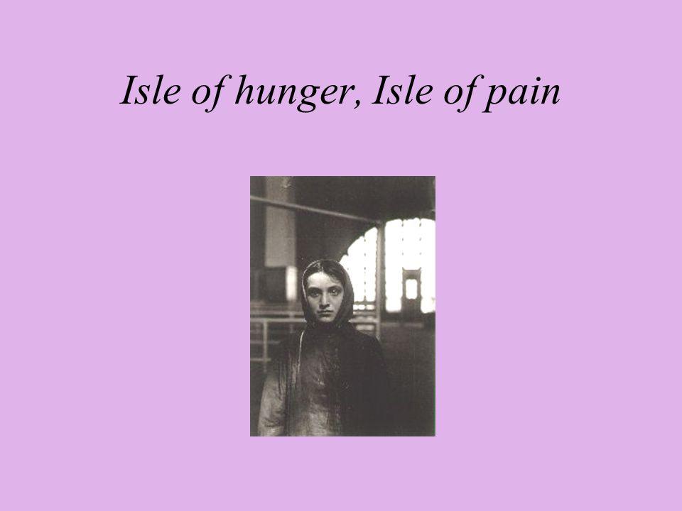 Isle of hunger, Isle of pain