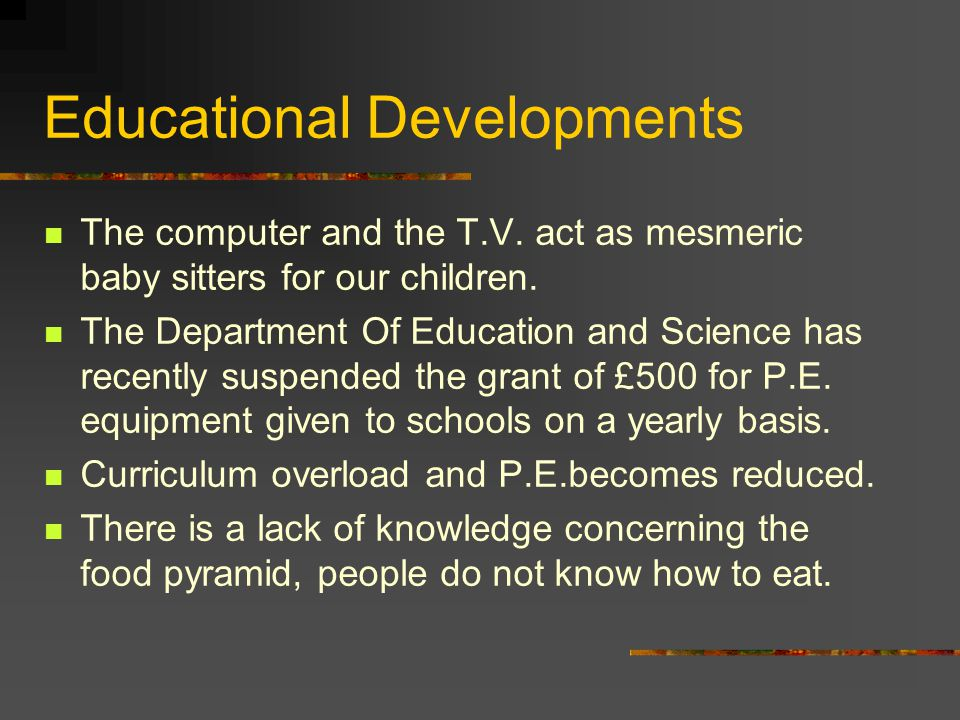Educational Developments The computer and the T.V.