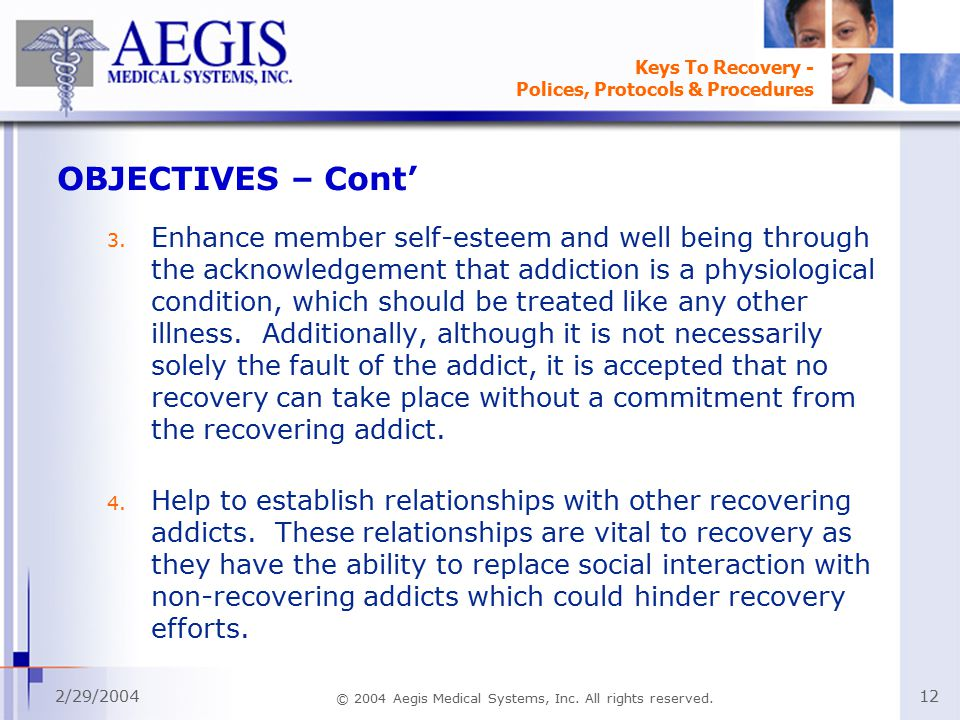 Keys To Recovery - Polices, Protocols & Procedures 2/29/2004 © 2004 Aegis Medical Systems, Inc.