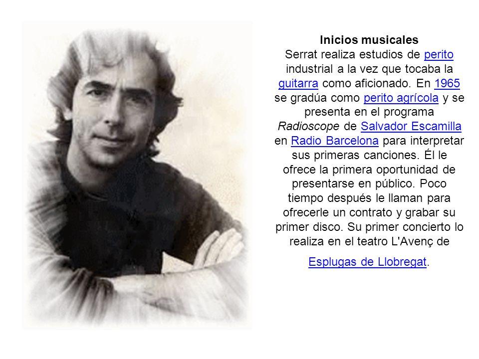 Joan Manuel Serrat Teresa nace el Joan Manuel Serrat Teresa nace el 27 de diciembre de 1943 en el barrio barcelonés del Poble-sec, miembro de una familia obrera.