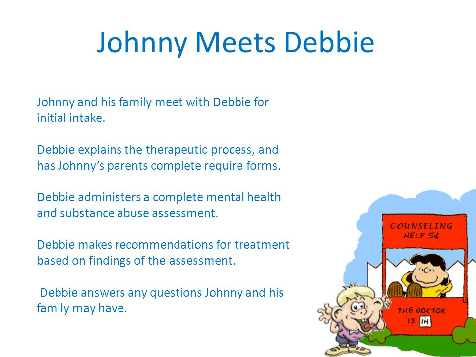 Johnny Meets Debbie Johnny and his family meet with Debbie for initial intake.