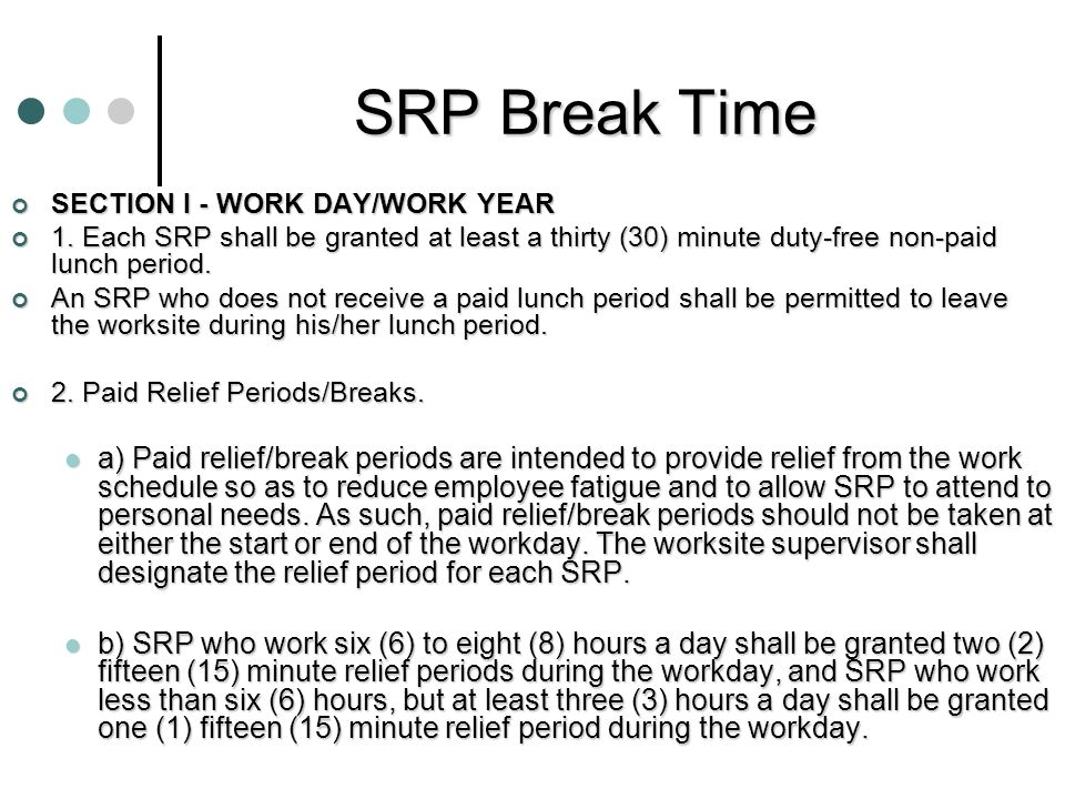 SRP Breaks Good or Bad? SRP breaks are not optional, all SRP must take their breaks.