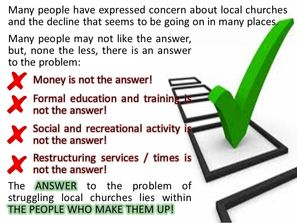 Many people have expressed concern about local churches and the decline that seems to be going on in many places.
