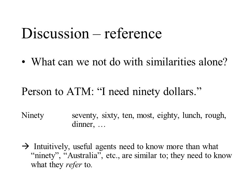 Discussion – reference What can we not do with similarities alone.