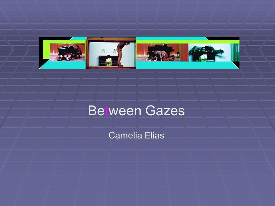 Between Gazes Camelia Elias
