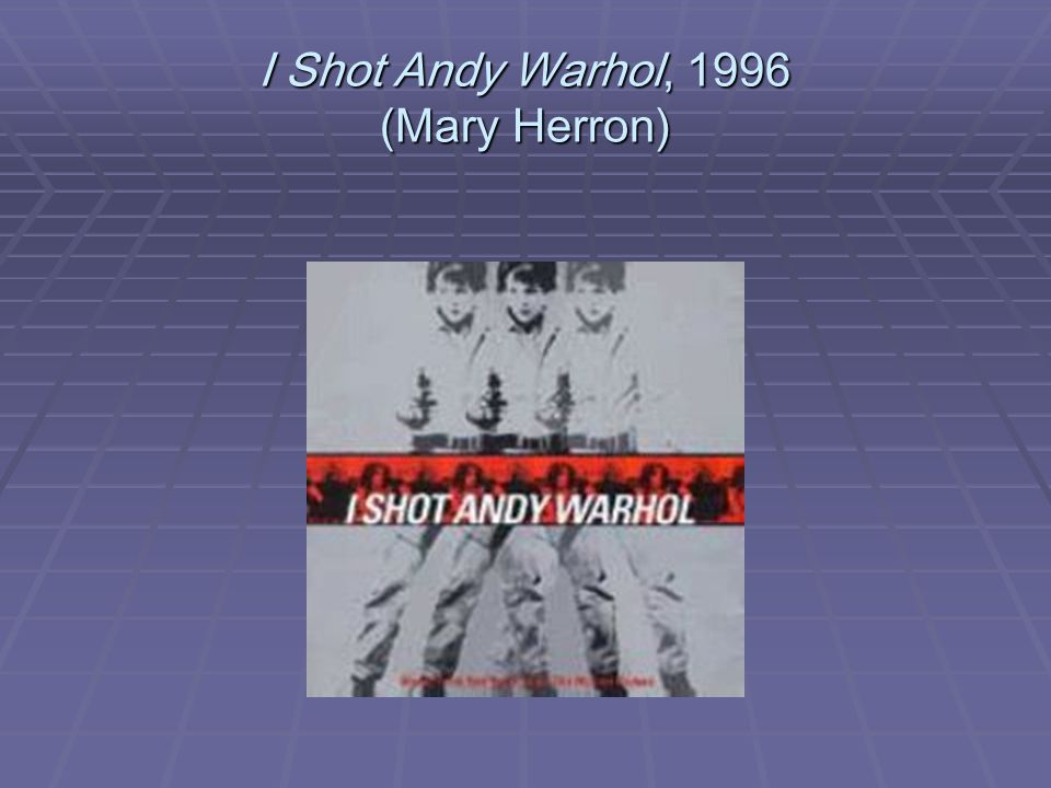 I Shot Andy Warhol, 1996 (Mary Herron)