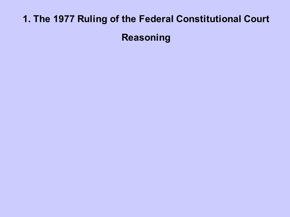 1. The 1977 Ruling of the Federal Constitutional Court. Reasoning
