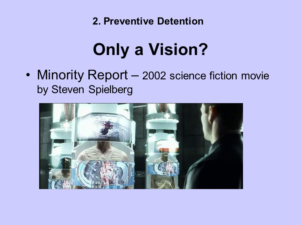 Only a Vision. Minority Report – 2002 science fiction movie by Steven Spielberg 2.