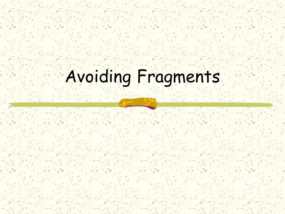 Avoiding Fragments