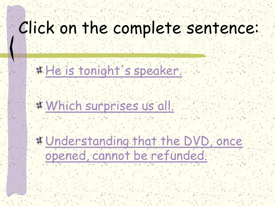 Click on the complete sentence: He is tonight s speaker.
