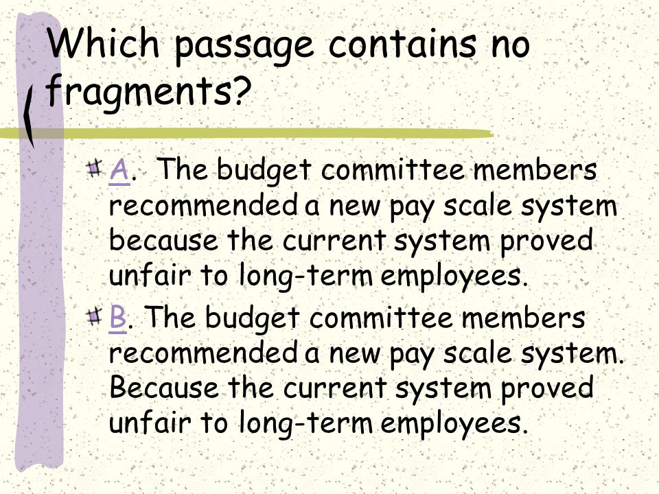 Which passage contains no fragments. AA.