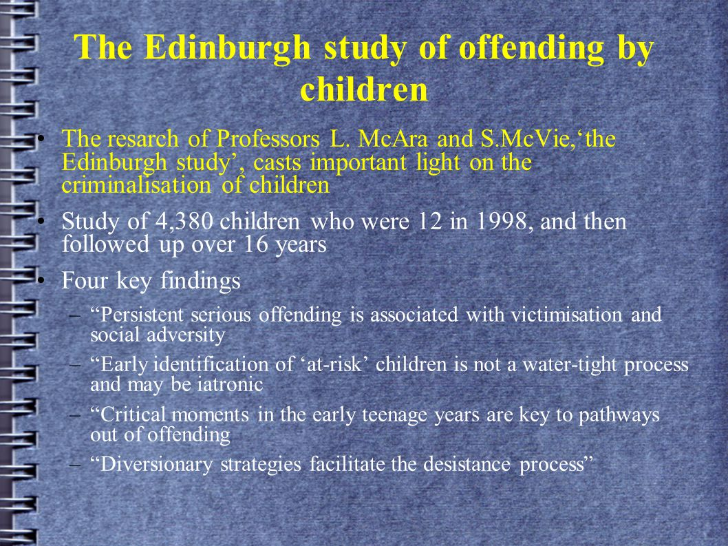 The Edinburgh study of offending by children The resarch of Professors L.
