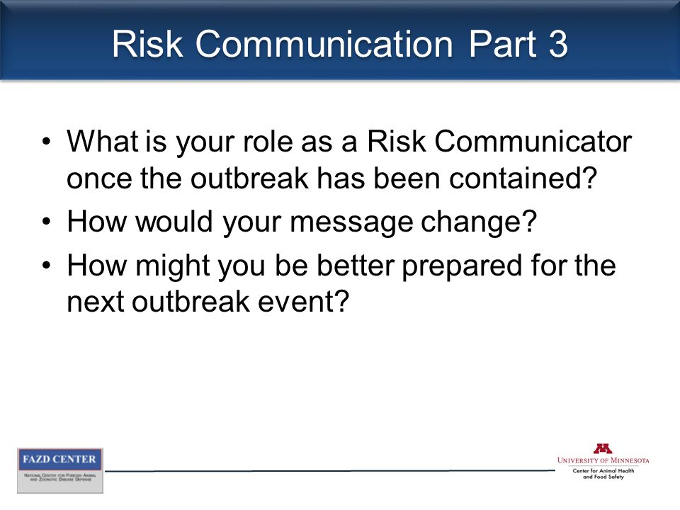 Risk Communication Part 3 What is your role as a Risk Communicator once the outbreak has been contained.